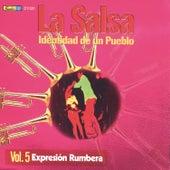La Salsa: Identidad de un Pueblo, Vol. 5 Expresión Rumbera by Various Artists