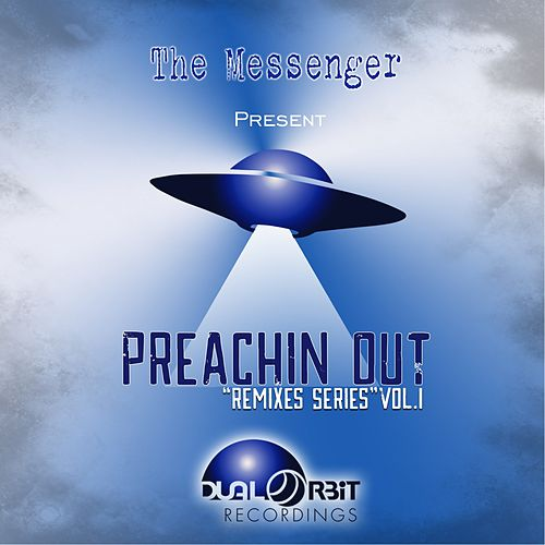 Preachin Out: Remixes Series, Vol. 1 by The Messenger