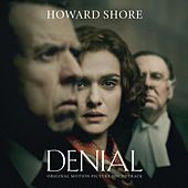 Denial (Original Motion Picture Soundtrack) by Howard Shore