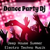Dance Party Dj - Deep House Summer Electro Techno Musik för Explosiv Sommar och Aktiv Träning by Deep House