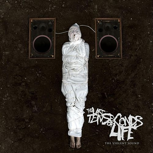 The Violent Sound by The Last Ten Seconds Of Life