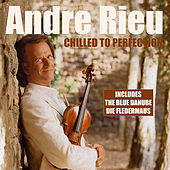 Andre Rieu - Chilled To Perfection von Andre Rieu Und Das Salonorchester Maastricht