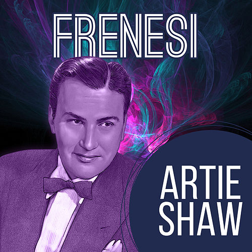 Frenesi by Artie Shaw