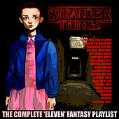 Stranger Things - The Complete Eleven Playlist by Various Artists