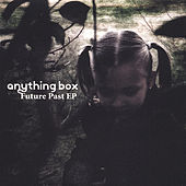 Future Past Ep by Anything Box