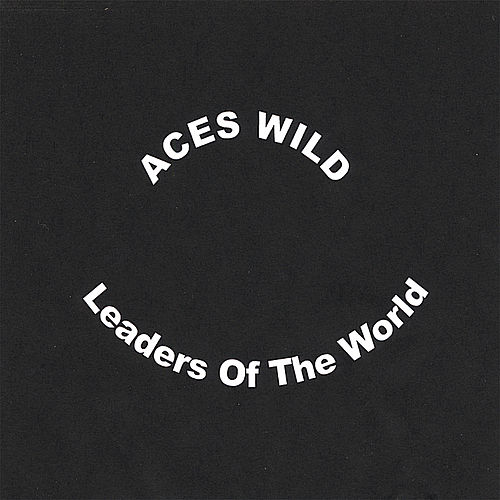 Leaders of the World by Aces Wild
