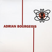 Adrian Bourgeois by Adrian Bourgeois