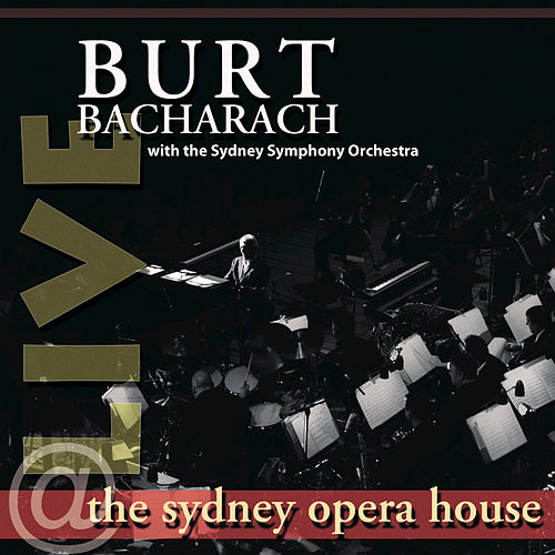 Live At The Sydney Opera House by Burt Bacharach