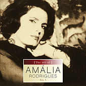 The art of Amalia Rodrigues vol.I by Amalia Rodrigues