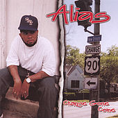 Change Gone Come by Alias (Rap)