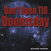Don't Open Till Doomsday by Alien Skin