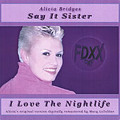 Say It Sister by Alicia Bridges