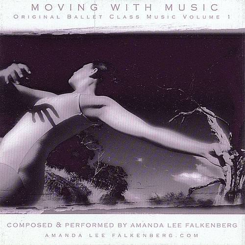 Moving With Music Volume 1 by Amanda Lee Falkenberg