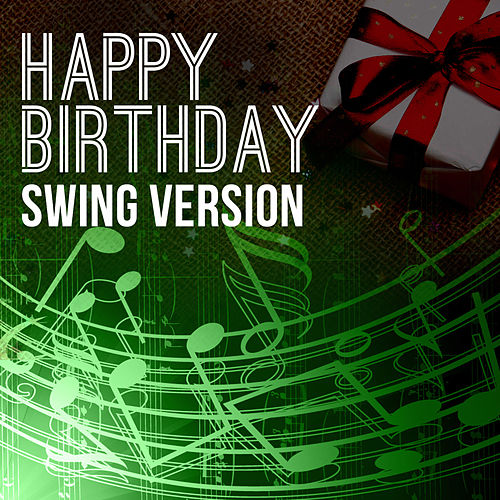 Happy Birthday To You (Swing Version) by Happy Birthday