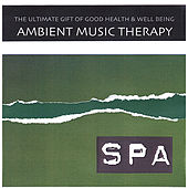 Ambient Nature Spa Relaxation by Ambient Music Therapy