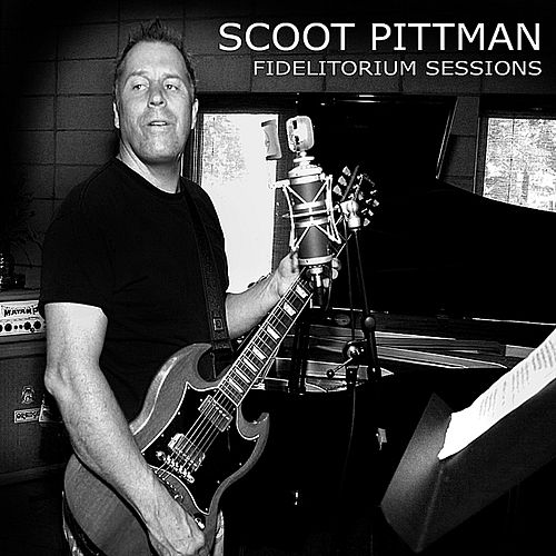 Fidelitorium Sessions by Scoot Pittman