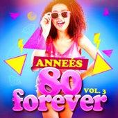 Années 80 Forever, Vol. 3 (Le meilleur des tubes) by Various Artists