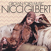 Grown Folks Music by Nicci Gilbert