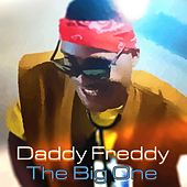 The Big One by Daddy Freddy