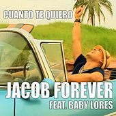 Cuanto Te Quiero by Jacob Forever
