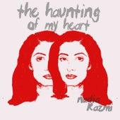 The Haunting of My Heart by Nadia Kazmi