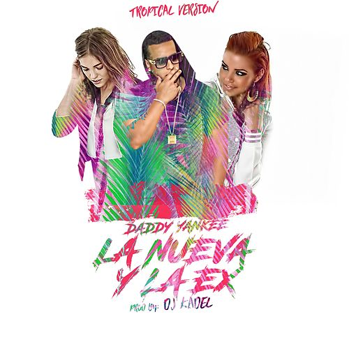 La Nueva Y La Ex (Tropical Remix) by Daddy Yankee