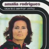 Oiça lá ó senhor vinho by Amalia Rodrigues