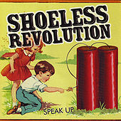 Speak Up by Shoeless Revolution