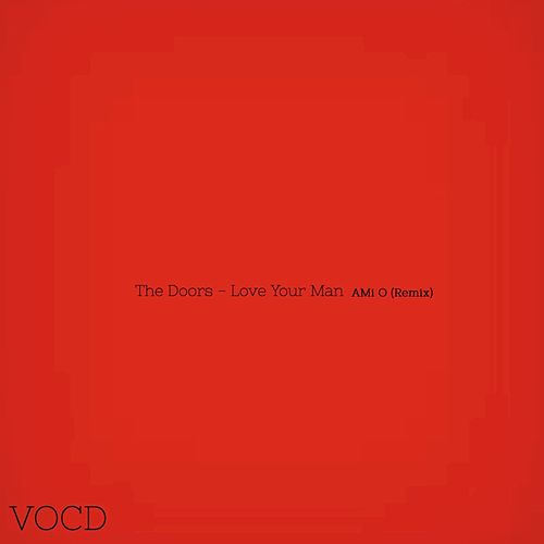 Love Your Man (Remix) by The Doors