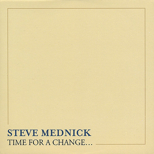 Time for a Change by Steve Mednick