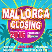 Mallorca Closing 2016 Powered by Xtreme Sound by Various Artists