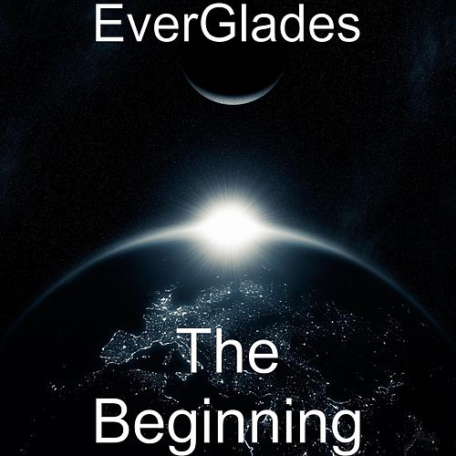 The Beginning by The Everglades