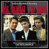 One Against the Wind (Original Soundtrack Recording) by Lee Holdridge