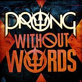 Without Words by Prong