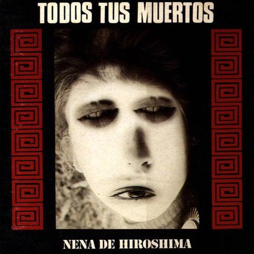 Nena de Hiroshima by Todos Tus Muertos