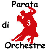 Parata di Orchestre, Vol.3 by Various Artists