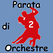 Parata di Orchestre, Vol.2 by Various Artists