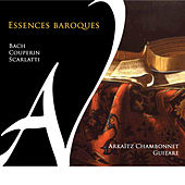 Bach, Couperin & Scarlatti: Essences baroques by Arkaïtz Chambonnet