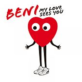 Kitsuné: My Love Sees You (Bonus Track Version) - EP by Beni