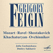 Grigory Feigin: Mozart, Ravel, Shostakovich, Khachaturian, Ovchinnikov by Various Artists