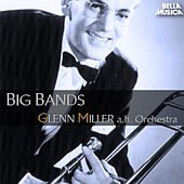 Glenn Miller and His Orchestra - Big Bands by Various Artists