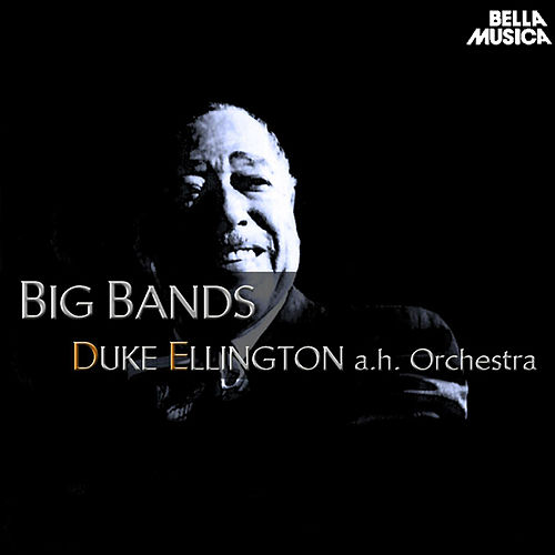 Duke Ellington and His Orchestra - Big Bands by Duke Ellington