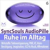 Ruhe im Alltag - SyncSouls Audiopille: Tiefenentspannung, PMR, AT, Atem Beruhigung, Imagination, 432 by Torsten Abrolat