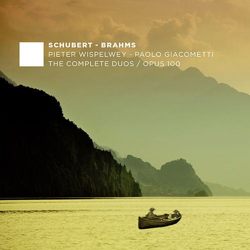 Schubert & Brahms: The Complete Duos & Op. 100 by Paolo Giacometti