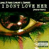I Don't Love Her (feat. Paris Cimone & Shmars) - Single by D Mac