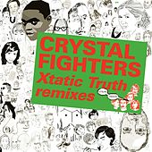 Kitsuné: Xtatic Truth Remixes - EP by Crystal Fighters
