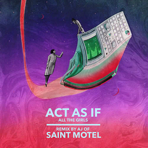 All The Girls (AJ Jackson of Saint Motel Remix) by Act As If