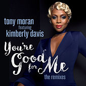 You're Good for Me by Tony Moran