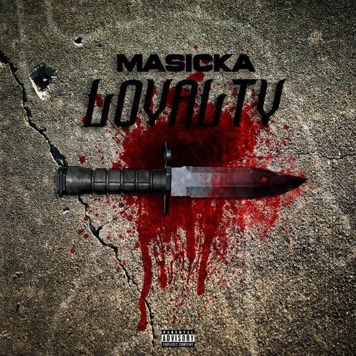 Loyalty by Masicka