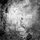 Hit It One Time by Young Sam